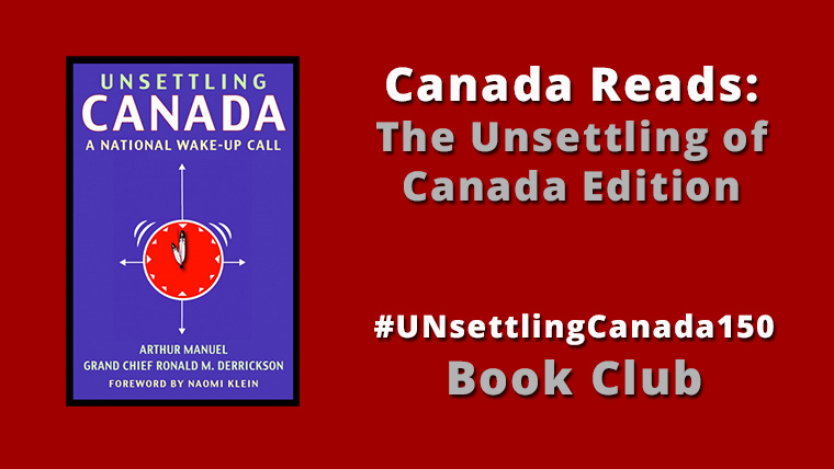 Canada Reads: The Unsettling of Canada Edition